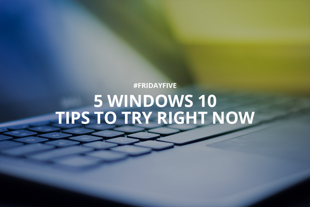 10 Windows 10 tricks to try right now