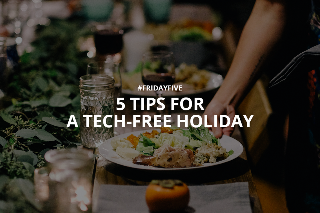 MicroPro-Friday-Five-Tips-for-a-tech-free-holiday
